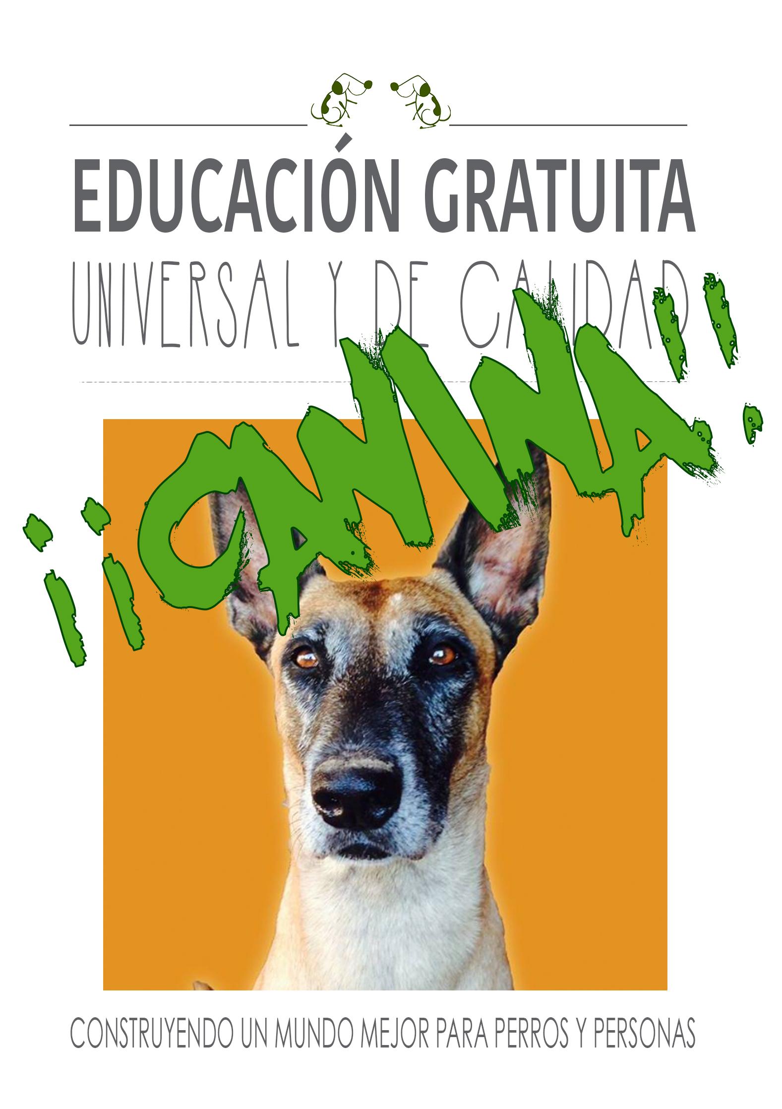 Educación ¡CANINA! gratuita y universal